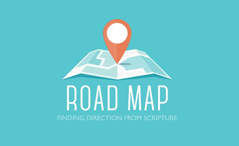 Road Map: Finding Direction From Scripture
