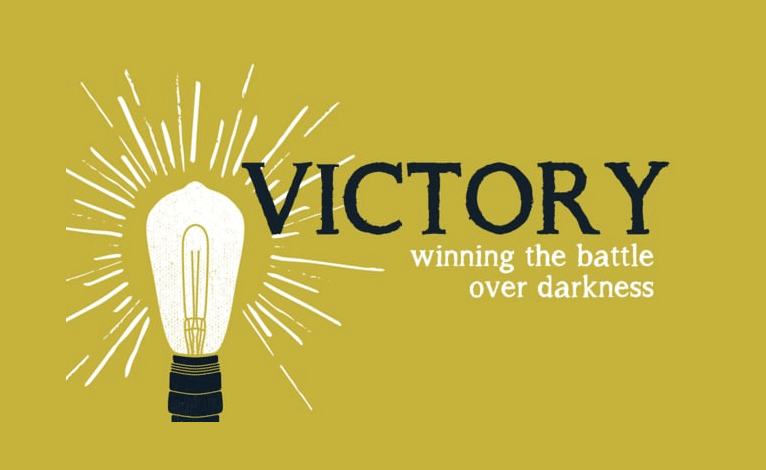 Victory: Winning the Battle Over Darkness