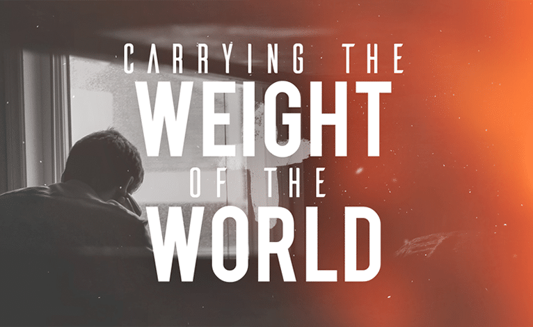 Carrying the Weight of the World
