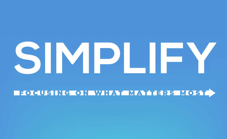 Simplify: Focusing on What Matters Most