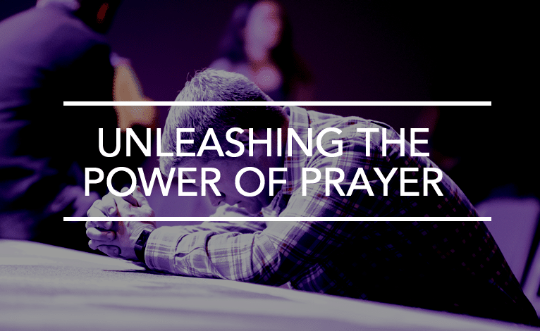 Unleashing the Power of Prayer in Your Life