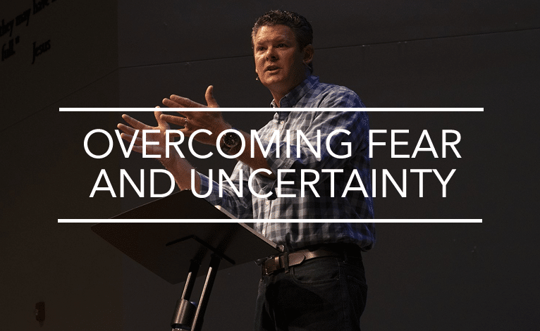 Overcoming Fear and Uncertainty