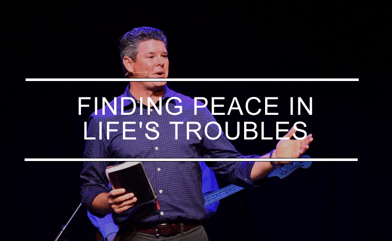 Finding Peace in Life's Troubles