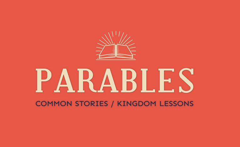Parables: Common Stories / Kingdom Lessons